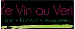 Le Vin au Vert : bio - humain - européen Logo